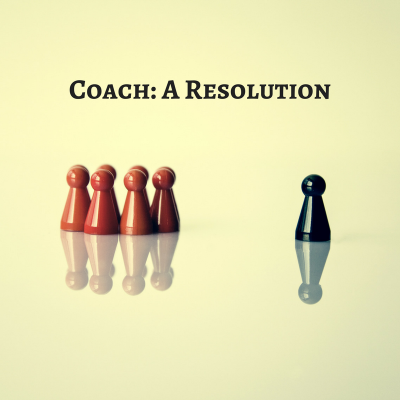 Coach a resolution